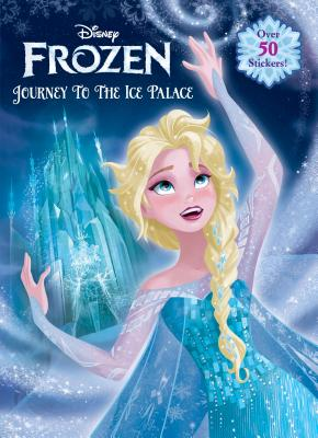 Frozen: Journey to the Ice Palace - Berrios, Frank, and Disney Storybook Artists (Illustrator)