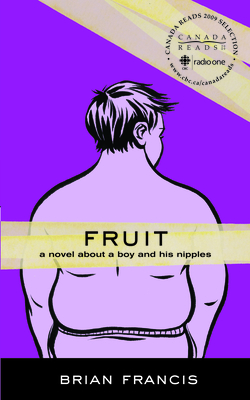 Fruit: A Novel about a Boy and His Nipples - Francis, Brian