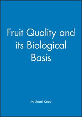 Fruit Quality and Its Biological Basis - Knee, Michael (Editor)