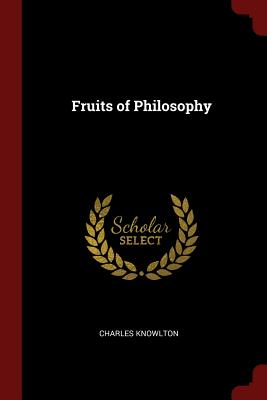 Fruits of Philosophy - Knowlton, Charles