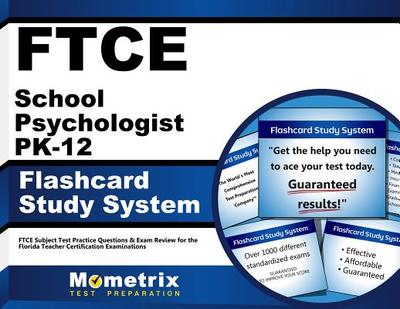 Ftce School Psychologist Pk-12 Flashcard Study System: Ftce Subject Test Practice Questions & Exam Review for the Florida Teacher Certification Examinations -