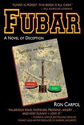 Fubar: A Novel of Deception - Carpol, Ron