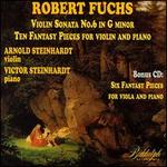 Fuchs: Violin Sonata No. 6; 10 Fantasy Pieces