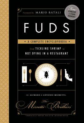 FUDS: A Complete Encyclofoodia from Tickling Shrimp to Not Dying in a Restaurant - Hudson, Kelly, and Klein, Dan, and Meyer, Arthur L.