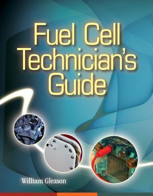 Fuel Cell Technician's Guide - Gleason, William