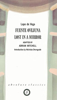Fuente Ovejuna/Lost in a Mirror - Vega, Lope de, and Mitchell, A. (Translated by)