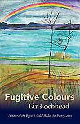 Fugitive Colours - Lochhead, Liz