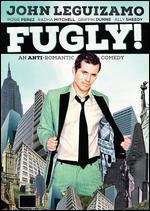 Fugly!
