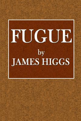 Fugue - Higgs, James