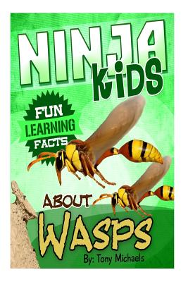 Fun Learning Facts about Wasps: Illustrated Fun Learning for Kids - Michaels, Tony