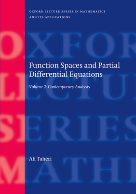 Function Spaces and Partial Differential Equations: Volume 2 - Contemporary Analysis - Taheri, Ali