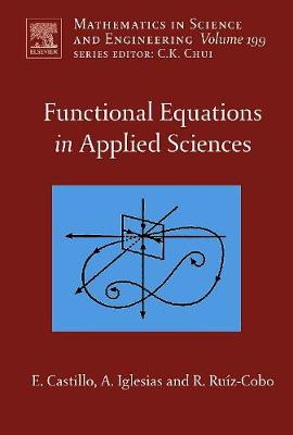 Functional Equations in Applied Sciences - Castillo, Enrique, and Iglesias, Andres, and Ruiz-Cobo, Reyes