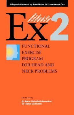 Functional Exercise Program for Head & Neck Problems - Giammatteo, Thomas, and Weiselfish-Giammatteo, Sharon