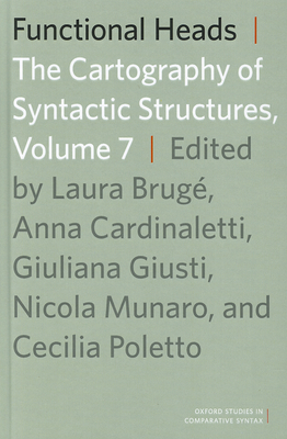 Functional Heads: The Cartography of Syntactic Structures, Volume 7 - Bruge, Laura (Editor)