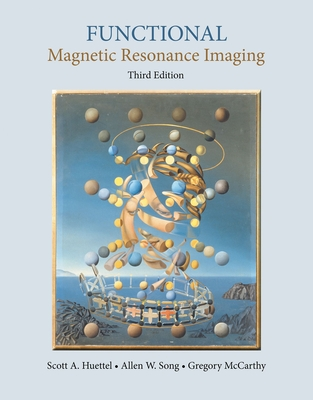 Functional Magnetic Resonance Imaging - Huettel, Scott A., and Song, Allen W., and McCarthy, Gregory