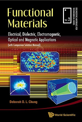 Functional Materials: Electrical, Dielectric, Electromagnetic, Optical and Magnetic Applications - Chung, Deborah D L