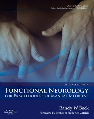 Functional Neurology for Practitioners of Manual Medicine - Beck, Randy W.