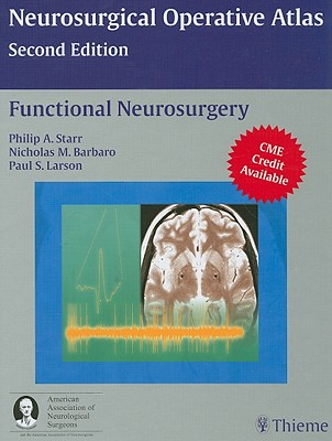 Functional Neurosurgery - Starr, Phillip A. (Editor), and Barbaro, Nicholas M. (Editor), and Larson, Paul S. (Editor)