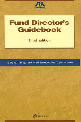 Fund Director's Guidebook - Federal Regulation of Securities Committee