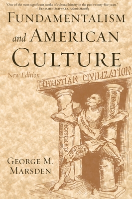 Fundamentalism and American Culture - Marsden, George M