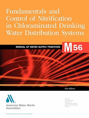 Fundamentals and Control of Nitrification in Chloraminated Drinking Water Distribution Systems - AWWA (American Water Works Association) (Creator)