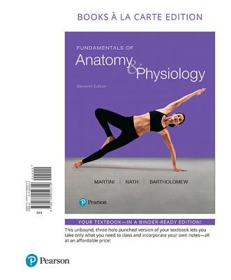 Fundamentals of Anatomy & Physiology, Books a la Carte Edition - Martini, Frederic H, PH.D.