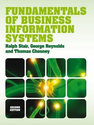 Fundamentals of B.I.S. - Stair, Ralph M., and Reynolds, George Walter, and Chesney, Thomas