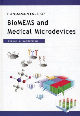 Fundamentals of BioMEMS and Medical Microdevices - Saliterman, Steven S