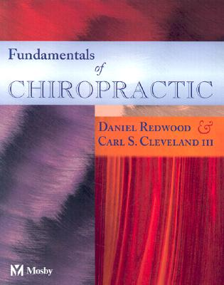 Fundamentals of Chiropractic - Redwood, Daniel, and Cleveland, Carl S