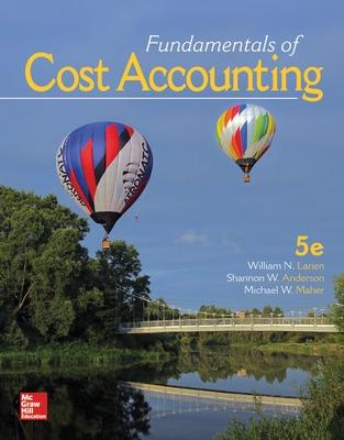 Fundamentals of Cost Accounting - Lanen, William N, Professor, and Anderson, Shannon, Professor, and Maher, Michael W