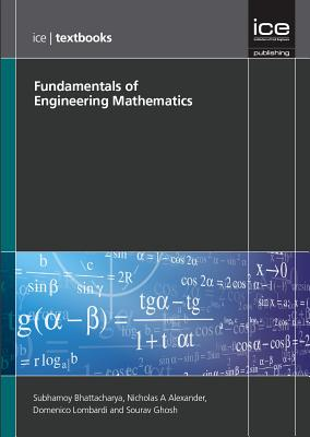 Fundamentals of Engineering Mathematics - Bhattacharya, Subhamoy, and Ghosh, Sourav, and Lombardi, Domenico