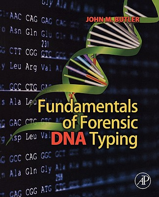 Fundamentals of Forensic DNA Typing - Butler, John M
