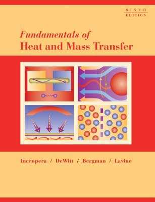 Fundamentals of Heat and Mass Transfer - Incropera, Frank P, and DeWitt, David P, and Bergman, Theodore L