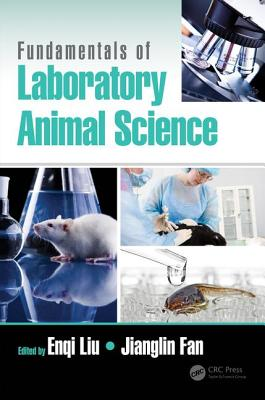 Fundamentals of Laboratory Animal Science - Liu, Enqi (Editor), and Fan, Jianglin (Editor)