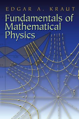 Fundamentals of Mathematical Physics - Kraut, Edgar A