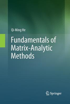 Fundamentals of Matrix-Analytic Methods - He, Qi-Ming