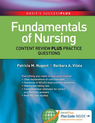 Fundamentals of Nursing: Content Review Plus Practice Questions - Nugent, Patricia M, RN, Ma, MS, Edd, and Vitale, Barbara A, RN, Ma