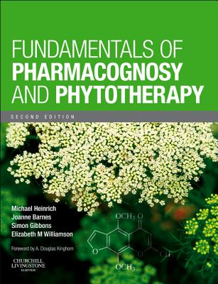 Fundamentals of Pharmacognosy and Phytotherapy - Heinrich, Michael