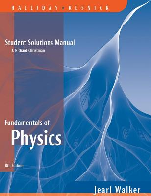 Fundamentals of Physics: Student Solutions Manual - Christman, J. Richard