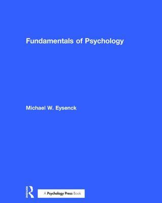 Fundamentals of Psychology - Eysenck, Michael