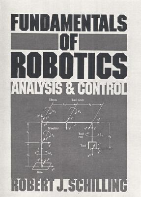 Fundamentals of Robotics: Analysis and Control - Schilling, Robert J