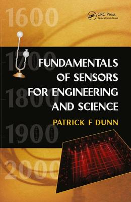 Fundamentals of Sensors for Engineering and Science - Dunn, Patrick F.
