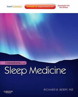 Fundamentals of Sleep Medicine: Expert Consult - Online and Print - Berry, Richard B.