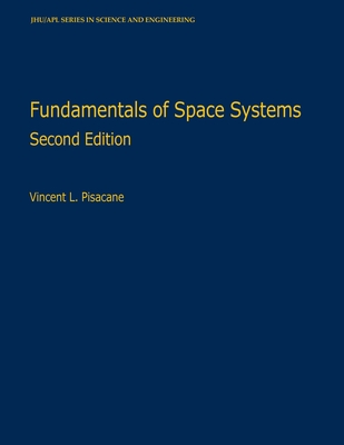 Fundamentals of Space Systems - Pisacane, Vincent L (Editor)