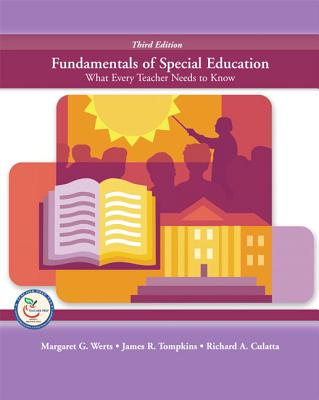 Fundamentals of Special Education: What Every Teacher Needs to Know - Werts, Margaret G, and Culatta, Richard A, and Tompkins, James R