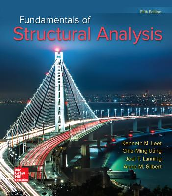 Fundamentals of Structural Analysis - Leet, Kenneth M., and Uang, Chia-Ming, and Lanning, Joel