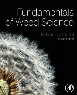 Fundamentals of Weed Science - Zimdahl, Robert L