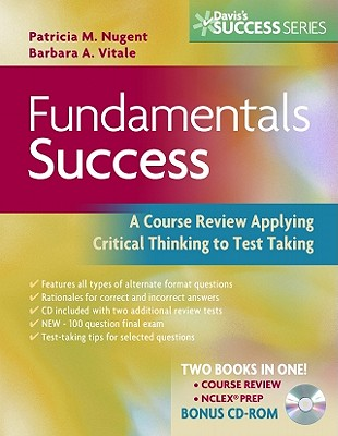Fundamentals Success: A Course Review Applying Critical Thinking to Test Taking - Nugent, Patricia M, RN, Ma, MS, Edd, and Vitale, Barbara A, RN, Ma