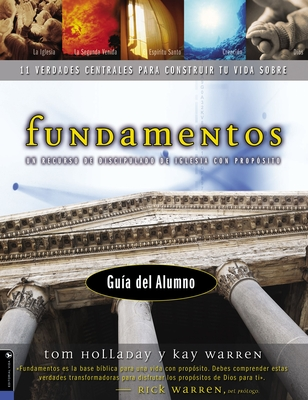 Fundamentos - Guia del Alumno: Un Recurso de Discipulado de Iglesia Con Proposito - Holladay, Tom, and Warren, Kay, Professor