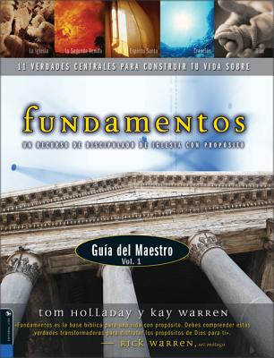 Fundamentos - Guia del Maestro Vol. 1: Un Recurso de Discipulado de Iglesia Con Proposito - Holladay, Tom, and Warren, Kay, Professor